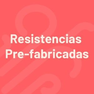 Resistencias Pre-Fabricadas